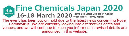 FINE CHEMICALS JAPAN 2020 16-18 March 2020 Tokyo Big Sight Exhibition Center, West Hall 4, Tokyo, Japan